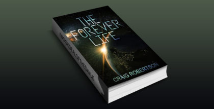 "scifi kindle ebook ""The Forever Life (The Forever Series Book 1)"" by Craig Robertson"