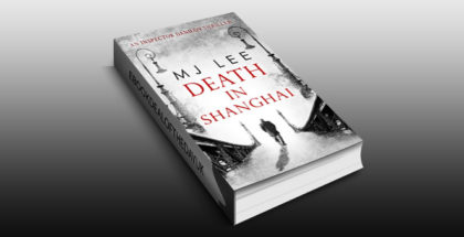 "historical crime fiction thriller ebook ""Death In Shanghai (Inspector Danilov, Book 1) by M J Lee"