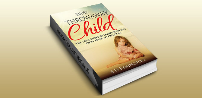 memoir ebook Dani: Throwaway Child: The True Story of Dani's Journey from Abuse to Freedom by B D Ethington