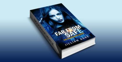 "ya scifi & fantasy ebook ""Far From Safe (Wolfegang Series Book 4)"" by Jillian Ashe,"