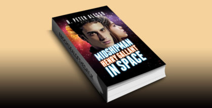 "scifi space opera ebook ""Midshipman Henry Gallant in Space (The Henry Gallant Saga Book 1)"" by H. Peter Alesso"