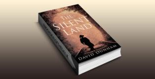 "historical lit fiction ebook ""The Silent Land"" by David Dunham"