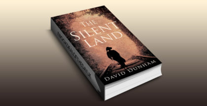 "historical lit fiction ebook ""The Silent Land"" by David Dunham"