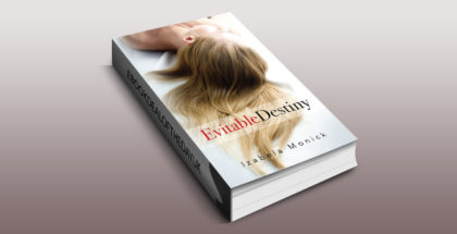 "contemporary romantic suspense ebook ""Evitable Destiny"" by Izabela Monick"