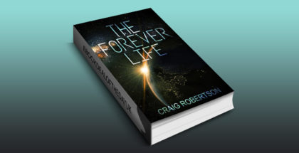"scifi space opera fiction ebook ""The Forever Life (The Forever Series Book 1)"" by Craig Robertson"