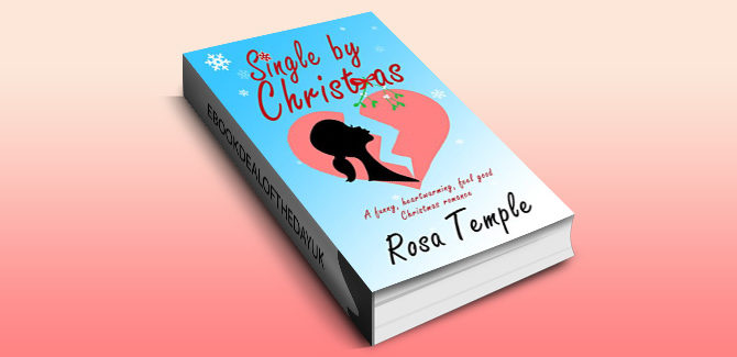 chicklit romance ebook Single by Christmas: A funny, heart warming, feel good, Christmas romance by Rosa Temple