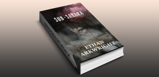 thriller fiction ebook Sub-Sahara by Ethan Arkwright