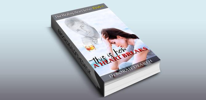 romance novel ebook This Is How A Heart Breaks (Healing of the Heart Book 1) by Deborah Dearth