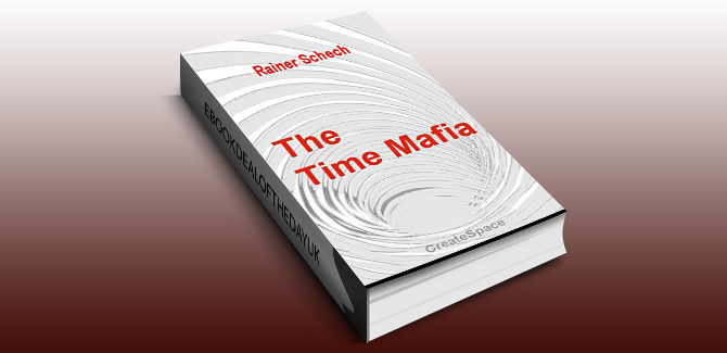 crime fiction ebook The Time Mafia by Rainer Schech