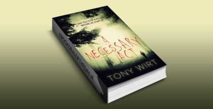 "psychological thriller suspense ebook ""A Necessary Act"" by Tony Wirt"
