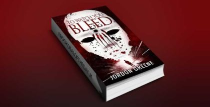 "horror psychological thriller ebook ""To Watch You Bleed"" by Jordon Greene"