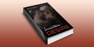 "an adventure romantic erotica ebook ""Irresistible Desire: Part 1: An Adventure Romance Erotica"" by Mel Wilkins"