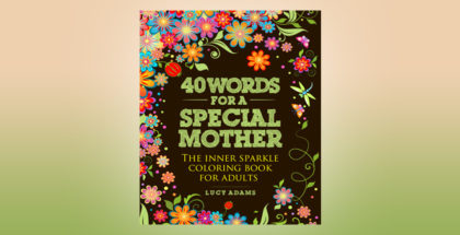 "nonfiction ebook ""40 Words for a Special Mother: The inner sparkle coloring book for adults: Volume 2"" by Lucy Adams"
