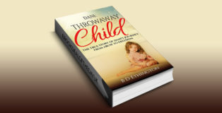 "nonfiction memoir ebook ""Dani: Throwaway Child: The True Story of Dani's Journey from Abuse to Freedom"" by B D Ethington"
