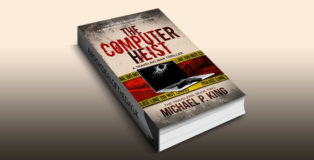 "computer heist thriller ebook ""The Computer Heist (The Travelers Book 2)"" by Michael P. King"