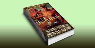 """western romance ebook """"By the Heart Bride: Gabe (Matchmaking A Marriage Book 3)"""" by Joann Baker"""