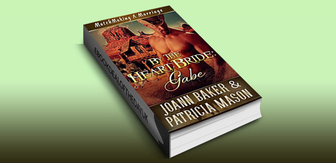 western romance ebook By the Heart Bride: Gabe (Matchmaking A Marriage Book 3) by Joann Baker