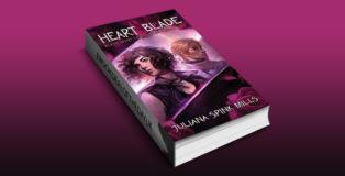 "ya urban fantasy ebook ""Heart Blade: Blade Hunt Chronicles Book One"" by Juliana Spink Mills"