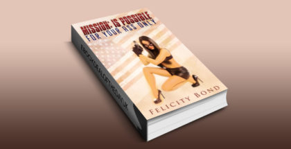 "action adventure w/ erotica ebook ""Mission: Is Possible (For Your Ass Only)"" by Felicity Bond"