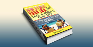 "nonfiction selfhelp ebook ""How to quit your job and take A YEAR OFF: 11 Step guide to 365 days of bliss"" by Jon Harvey"
