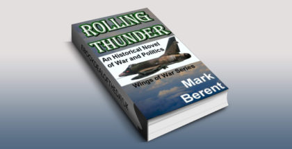 "action thriller fiction ebook ""ROLLING THUNDER: An Historical Novel of War and Politics (Wings of War Book 1)"" by Mark Berent"
