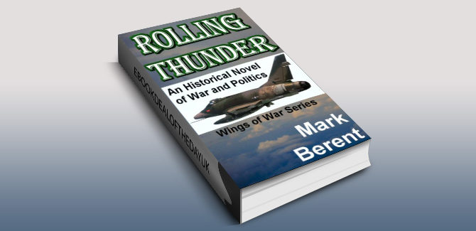 action thriller fiction ebook ROLLING THUNDER: An Historical Novel of War and Politics (Wings of War Book 1) by Mark Berent