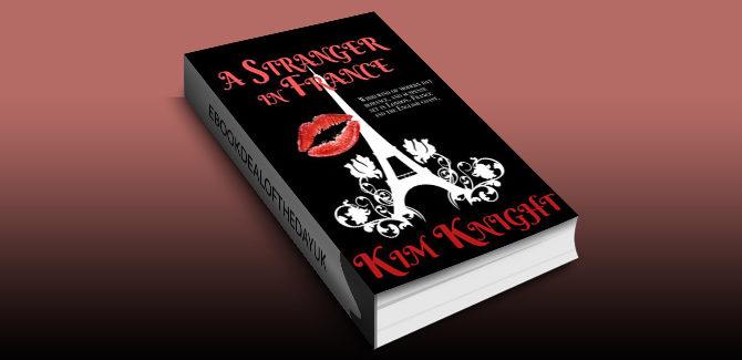 contemporary romantic suspense ebook A Stranger in France| by Kim Knight