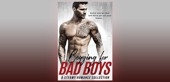 romance boxed set Begging for Bad Boys by Alexis Abbott + more!