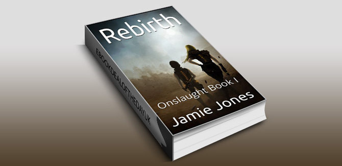 scifi kindle ebook Rebirth: Onslaught Book I by Jamie Jones