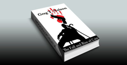 "mystery thriller ebook ""The Fall and Rise of Cain"" by Greg T. Nelson"