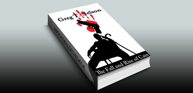 mystery thriller ebook The Fall and Rise of Cain by Greg T. Nelson