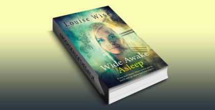 "paranormal romance ebook ""Wide Awake Asleep: If you don't know where you're going, you'll end up where you least expect"" by Louise Wise"