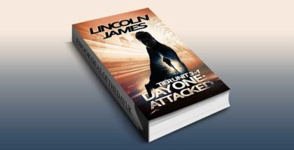 "action thriller ebook ""TIER Unit 3-1, Day One: Attacked"" by Lincoln James"