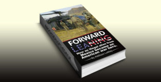 "crime fiction ebook ""Forward Leaning: How an Illegal Alien from Mexico became an American War"" Hero by Addison LeMay"