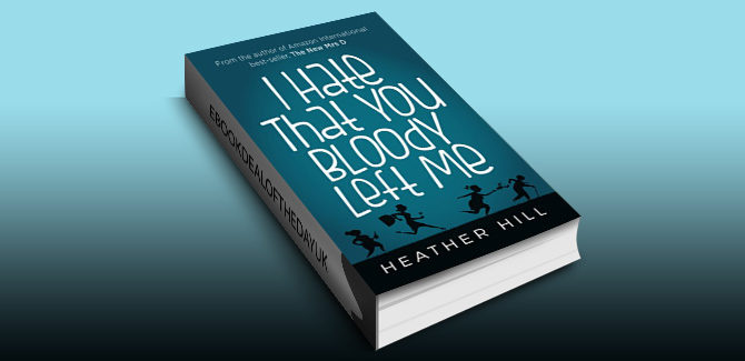 humour women's fiction ebook I Hate That You Bloody Left Me: A Senior Citizen Comedy by Heather Hill