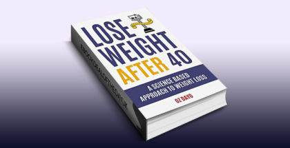 "how to & selfhelp ebook ""Lose Weight After 40: A Science Based Approach to Fat Loss"" by Oz Dayo"