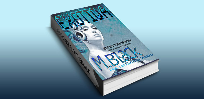 scifi cyberpunk dystopian ebook EXOTIQA (YA Robot Cyberpunk Dystopia) (Divergent meets Freelancer) (EXOTIQA WORLD Book 1) by M.Black