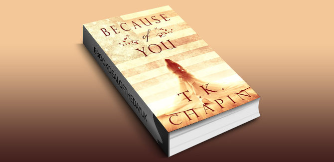 christian fiction romance ebook Because of You: A Christian Romance Novel by T.K. Chapin