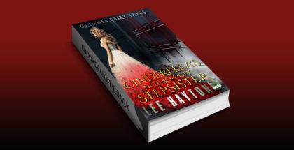 "retold fairytale fantasy ebook ""Cinderella's Not-So-Ugly Stepsister (Grimmer Fairy Tales Book 2)"" by Lee Hayton"