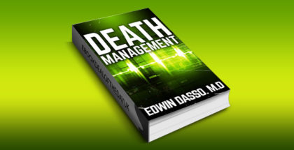 "hardboiled mystery thriller ebook ""Death Management: A Medical Thriller (Jack Bass Black Cloud Chronicles Book 3)"" by Edwin Dasso"