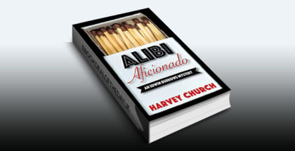 "mystery fiction ebook ""Alibi Aficionado (Edwin Burrows Mystery Book 1)"" by Harvey Church"