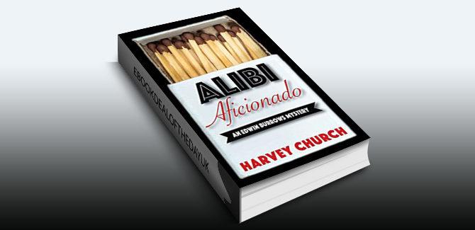 mystery fiction ebook Alibi Aficionado (Edwin Burrows Mystery Book 1) by Harvey Church