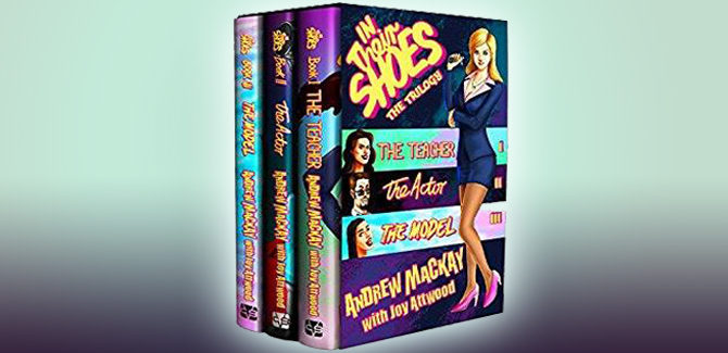 romcom thriller ebook In Their Shoes: The Trilogy (The Teacher, The Actor & The Model): The Hilarious, Uproarious and Outrageous British Satire Series! by Andrew Mackay