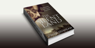 "historical fiction kindle book ""The Silent Land"" by David Dunham"