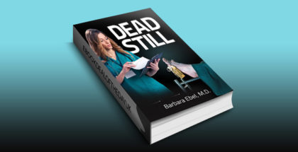 "medical fiction thriller ebook ""Dead Still: A Medical Thriller (Dr. Annabel Tilson Novels Book 1)"" by Barbara Ebel"