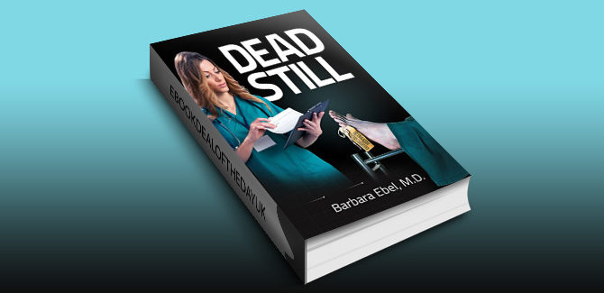 medical fiction thriller ebook Dead Still: A Medical Thriller (Dr. Annabel Tilson Novels Book 1) by Barbara Ebel
