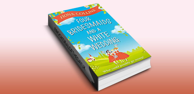 chic-lit romcom ebook Four Bridesmaids and a White Wedding: the laugh-out-loud romantic comedy of the year! by Fiona Collins