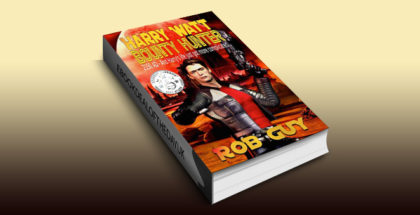 "humour scifi ebook ""Harry Watt Bounty Hunter: 2150 AD - And Harry's Life Just Got More Complicated"" by Rob Guy"