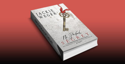 "suspense romantic comedy ebook ""No Perfect Secret"" by Jackie Weger"