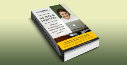 "business & money ebook tips ""99 Techie Lifehacks (99 LIFEHACKS Book 1)"" by Anna Herman"